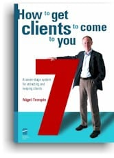 How to Get Clients to Come to you by Nigel Temple